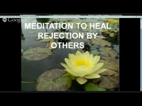 Meditation to heal rejection by others-Enlightenment How