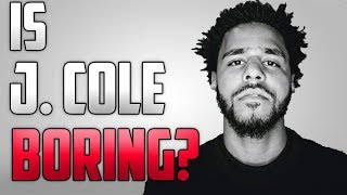 Is J. Cole BORING?