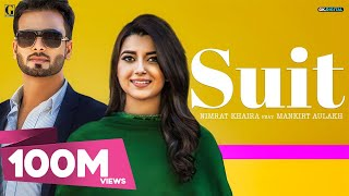 SUIT (Full Song) Nimrat Khaira Ft Mankirt Aulakh |Sukh Sanghera| Preet Hundal | Latest Punjabi Songs