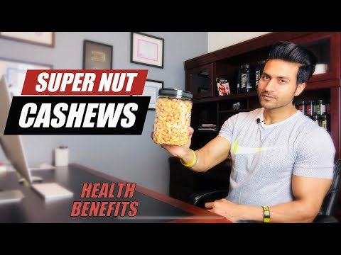 Super Nut - CASHEWS | Health Benefits for Muscle Building/Fat Loss/Medical Condition by Guru Mann