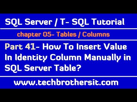 How To Insert Value In Identity Column Manually in SQL Server Table - SQL Server Tutorial  Part 41