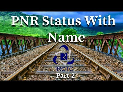 How to check PNR  Status with Name age and Gender September 2017
