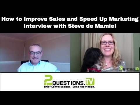 How to Improve Sales and Speed Up Marketing- Interview with Steve de Mamiel
