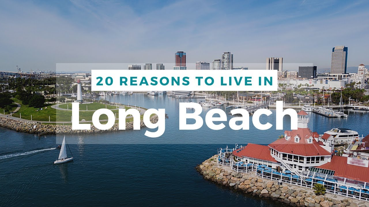 20 Reasons to Live in Long Beach