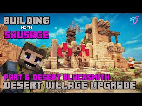 Minecraft - Building with Sausage - Desert Village Upgrade: Desert Blacksmith [Part 6]
