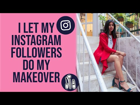 My Instagram Followers Give Me A MAKEOVER | Sejal Kumar