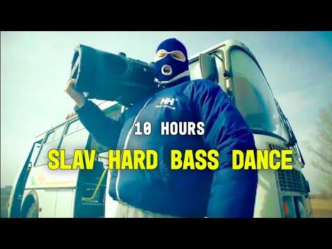 Slav Hard Bass Dance 10 Hours