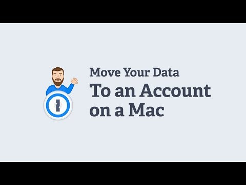 Move your existing 1Password data to a 1Password account on your Mac
