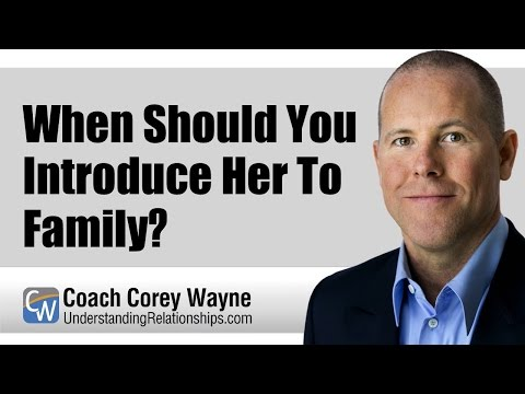 When Should You Introduce Her To Family?