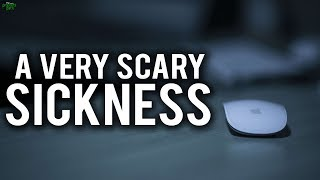 A VERY SCARY SICKNESS YOU MUST AVOID