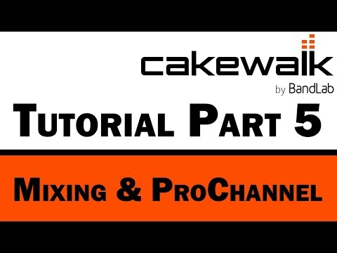 Cakewalk by BandLab Tutorial (Part 5) – Mixing and ProChannel