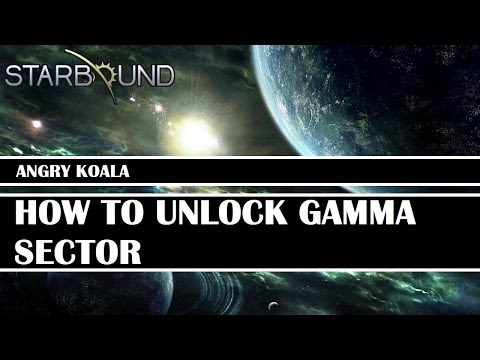 [Starbound Guide] - How To Unlock Gamma Sector