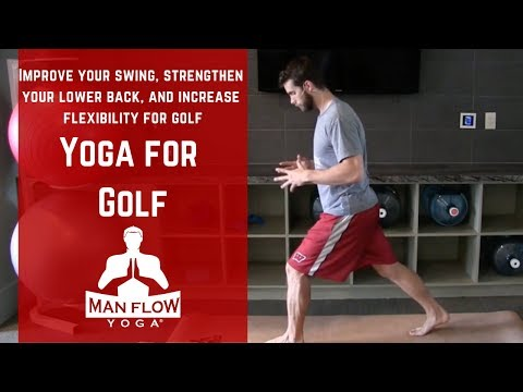 Yoga for Golf - Improve your swing, strengthen your lower back, and increase flexibility for golf