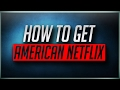 How to get American Netflix on PS4 Xbox EP10