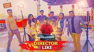 Bangladeshi Director Be Like (দেশী পরিচালক)|Desi Director | Tawhid Afridi | Bangla Funny Video 2018