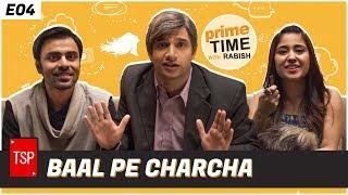 Baal pe Charcha | Primetime with Rabish | Ft. Jeetu and Shweta Tripathi