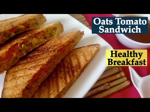 Oats Tomato Sandwich Recipe | How to make Healthy oats Tomato sandwich | Quick and Easy Breakfast