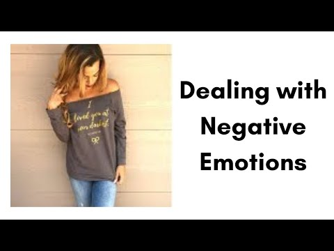 Dealing with Negative Emotions