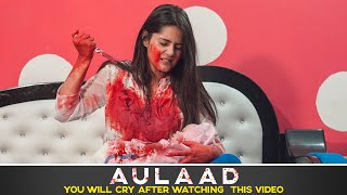 Aulaad | You will cry after watching this video | Sanju Sehrawat | Make A Change |