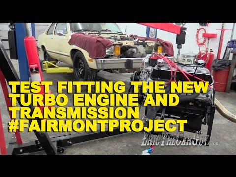 Test Fitting the New Turbo Engine and Transmission #FairmontProject