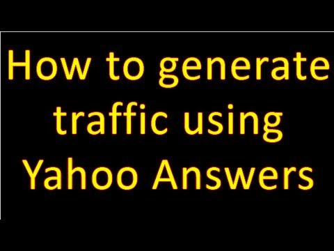 How To Generate Traffic Using Yahoo Answers