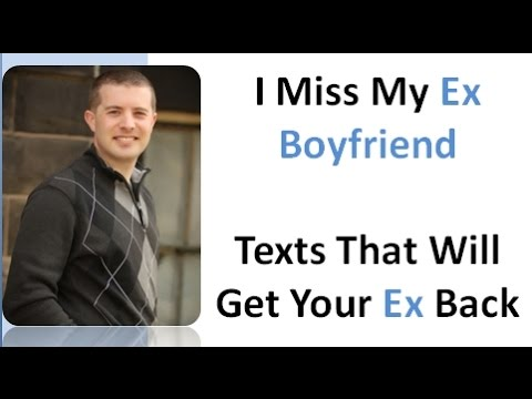 I Miss My Ex Boyfriend And Want Him Back - Texts That Will Get Your Ex Back