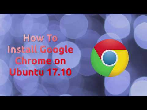 How To Install Google Chrome on Ubuntu 17.10