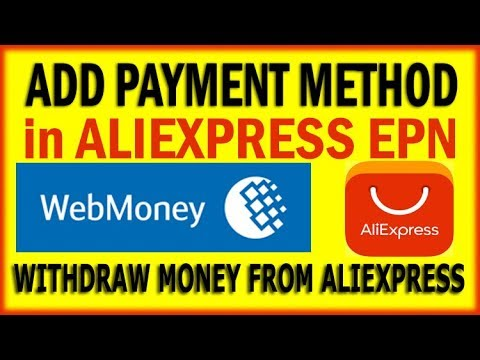 How to add webmoney account in aliexpress epn | 2018 Update video Part 03