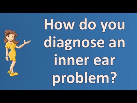 How do you diagnose an inner ear problem ? | Best Health FAQ Channel