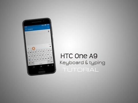 HTC One A9 Keyboard & typing tutorial