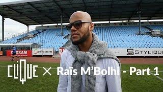 1, 2, 3 viva Raïs M'Bolhi - Part 1