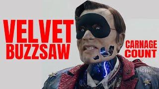Velvet Buzzsaw (2019) Carnage Count
