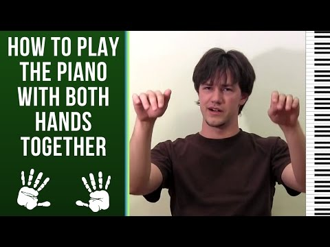 How to Play the Piano With Both Hands Together