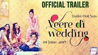 Veere Di Wedding Trailer   Kareena Kapoor Khan, Sonam Kapoor, Swara bhaskar, Shikha talsania  