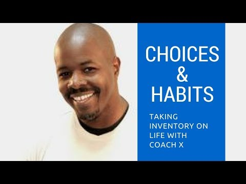 Choices & Habits by Coach X