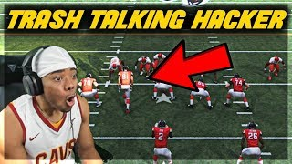 Exposing a HACKER!! -  Madden 19 Trash Talk Game - Online Ranked