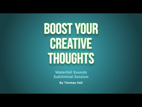 Boost Your Creative Thoughts - Waterfall Sounds Subliminal Session - By Thomas Hall