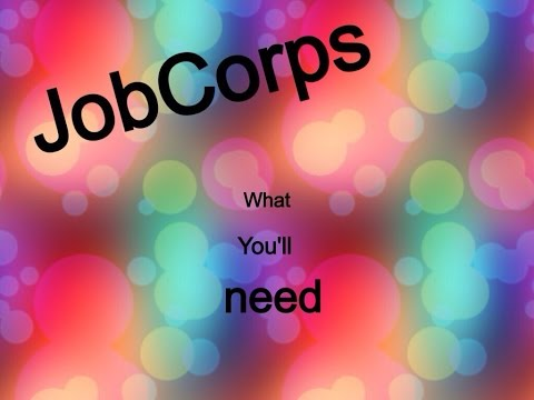 Job Corps : What should you bring ?