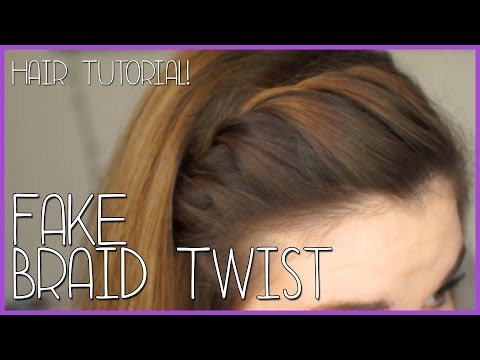 FAKE BRAID TWIST (Tutorial)