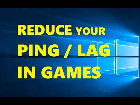 How to Reduce Lag while Playing Online Games 2018 | Lower your Ping