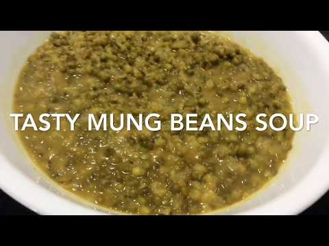 Very Quick And Easy Homemade Delicious Mung Beans Soup