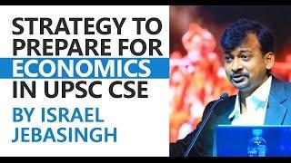 (IAS 2004) Israel Jebasingh: Strategy to Prepare for Economics in UPSC CSE