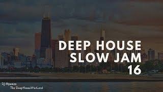 DEEP HOUSE SLOW JAM 16