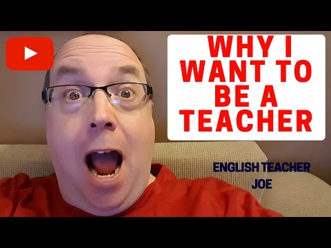 Learn English: Why I Want To Be A Teacher