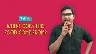 Tell Us Where Does This Food Come From? | Ok Tested