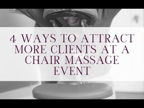 Massage Therapists: 4 WAYS TO ATTRACT MORE CLIENTS AT CHAIR MASSAGE EVENTS