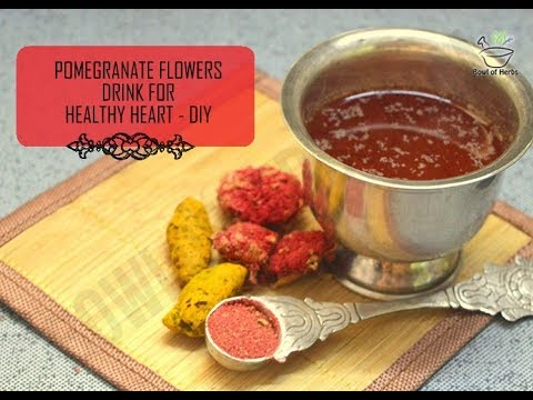 Pomegranate flower drink for heart - Home remedy