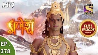 Vighnaharta Ganesh - Ep 382 - Full Episode - 6th February