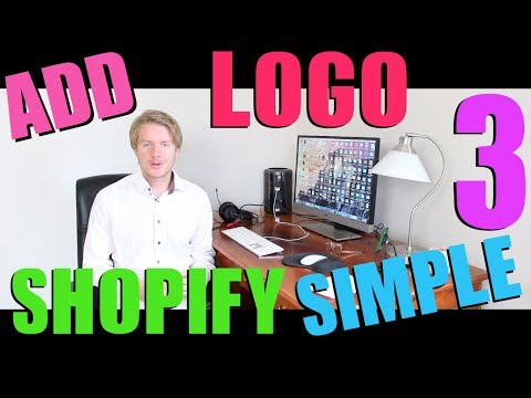 Shopify Simple Theme Tutorial (Part 3) - How to Create and Add Logo on Shopify Store 2018