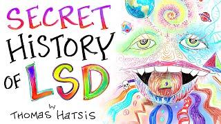 The Secret History of LSD - From MK Ultra to Modern Mysticism - Thomas Hatsis